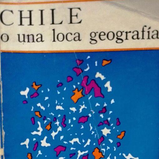 Libro Chile o una loca geografía