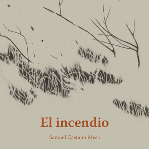 El incendio - Samuel Castaño