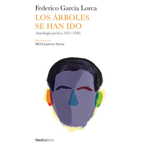 Los árboles se han ido - García Lorca