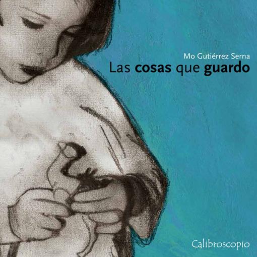 Las cosas que guardo - MO Gutiérrez