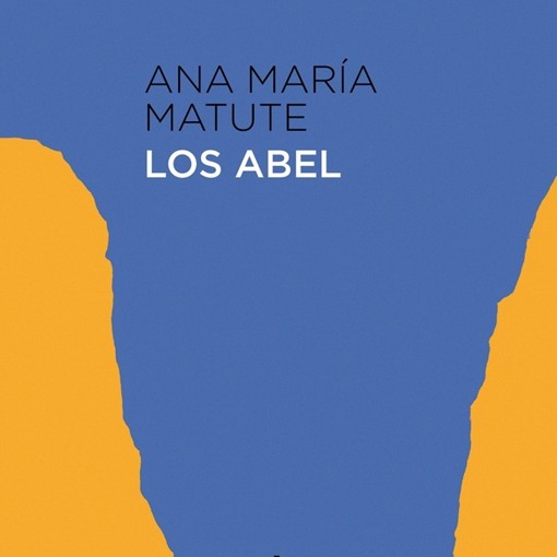 Los Abel - Ana María Matute