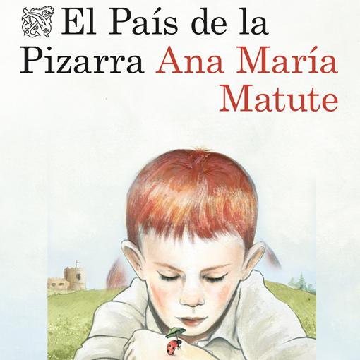 El país de la pizarra - Ana María Matute