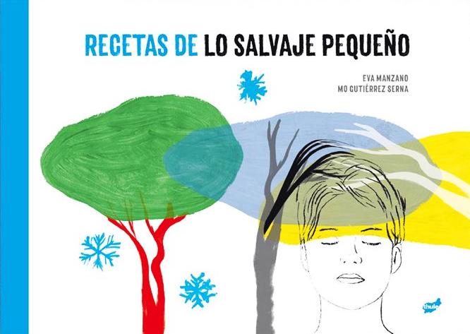 Recetas de lo salvaje y pequeño -MO Gutiérrez